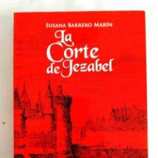 Libros: BARRERO: LA CORTE DE JEZABEL - NUEVO. Lote 240045805