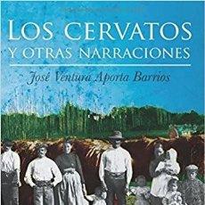 Libri: LOS CERVATOS Y OTRAS NARRACIONES. JOSÉ VENTURA APORTA BARRIOS. Lote 240608900