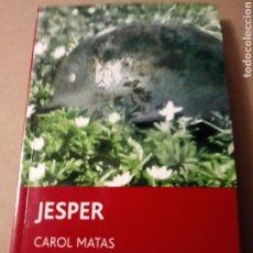 Libros: JEPER NOVELA EN CATALAN DE CAROL MATAS.. Lote 241199745
