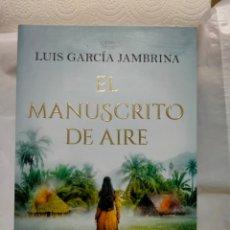 Libros: LUIS GARCÍA JAMBRINA .EL MANUSCRITO DEL AIRE. ESPASA. Lote 243091760