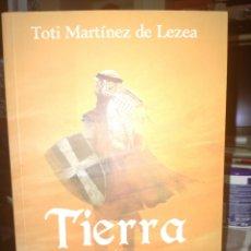 Libros: TOTI MARTÍNEZ DE LEZEA. TIERRA DE LECHE Y MIEL .EREIN. Lote 243092685