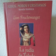 Libros: LA JUDÍA DE TOLEDO. LION FEUCHTWANGER. Lote 243140065