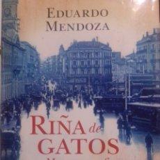 Libros: LIBRO EDUARDO MENDOZA - RIÑA DE GATOS. Lote 243413075