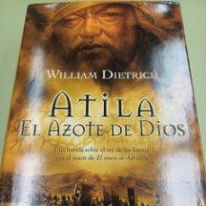 Libros: ATILA EL AZOTE DE DIOS. WILLIAM DIETRICH. Lote 245177330