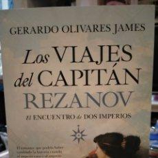 Libros: GERARDO OLIVARES LOS VIAJES DEL CAPITÁN REZANOV.(EL ENCUENTRO DE DOS IMPERIOS). ALMUZARA. Lote 245739130