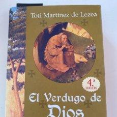 Libros: EL VERDUGO DE DIOS TOTI MARTINEZ DE LEZA. Lote 246253460