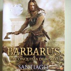 Libros: BARBARUS: LA CONQUISTA DE ROMA. SANTIAGO CASTELLANOS. Lote 246430390