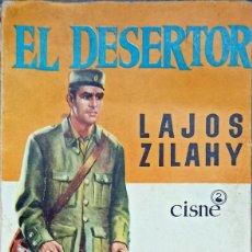 Libros: EL DESERTOR, LAJOS ZILAHY, EDICIONES CISNE 1957, VERSIÓN DE F. OLIVER BRACHFELD. Lote 247192985