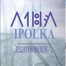 Libros: RELATOS ÍBEROS / 2 IPOLKA VV.AA. Lote 248153555