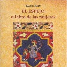 Libros: EL ESPEJO: LIBRO DE LAS MUJERES. JAUME ROIG. Lote 248184200