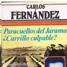 Libros: PARACUELLOS DEL JARAMA, ¿CARRILLO CULPABLE? CARLOS FERNANDEZ. Lote 251037590