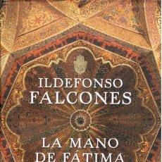 Libros: LA MANO DE FATIMA -- ILDEFONSO FALCONES. Lote 251509010