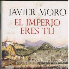Libros: EL IMPERIO ERES TU -- JAVIER MORO. Lote 251550910