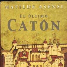 Libros: EL ULTIMO CATON -- MATILDE ASENSI. Lote 252190550