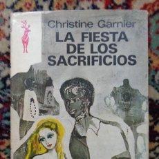 Libros: CHISTINE GARNIER LA FIESTA DE LOS SACRIFICIOS. Lote 252353100