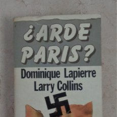 Libros: DOMINIQUE LAPIERRE LARRY COLLINS ARDE PARIS. Lote 252355760