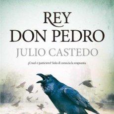 Libros: REY DON PEDRO. JULIO CASTEDO.- NUEVO. Lote 254435890