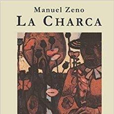 Libros: LA CHARCA. MANUEL ZENO. Lote 254604590
