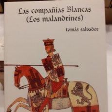 Libros: LAS COMPAÑÍAS BLANCAS (LOS MALANDRINES).- TOMÁS SALVADOR. Lote 255519900