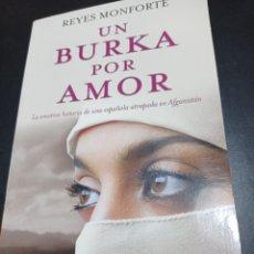 Libros: UN BURKA POR AMOR , REYES MONFORTE. Lote 256058540