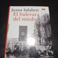 Libros: EL BULEVAR DEL MIEDO . JUANA SALABERT. Lote 256062640