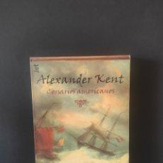 Libros: ALEXANDER KENT, CORSARIOS AMERICANOS. Lote 256142585