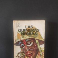 Libros: LAS QUIMERAS NEGRAS, JEAN LATERGUY. Lote 256145365