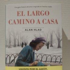 Libros: ALAN HLAD. EL LARGO CAMINO A CASA. TAPA DURA. Lote 257910555