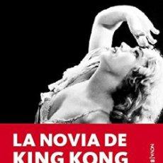 Libros: LA NOVIA DE KING KONG. MENA, DAVID (PREMIO ANDALUCIA JOVEN DE NARRATIVA 2010. Lote 259887085