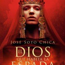 Libros: EL DIOS QUE HABITA LA ESPADA.JOSÉ SOTO CHICA.-NUEVO. Lote 260293685