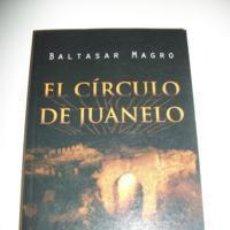 Libros: EL CIRCULO DE JUANELO BALTASAR MAGRO. Lote 261612785
