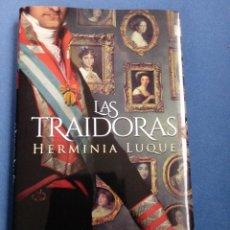 Libros: LAS TRAIDORAS. HERMINIA LUQUE. NARRATIVAS HISTÓRICAS. EDHASA.. Lote 262173355