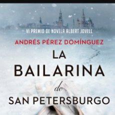 Libros: LA BAILARINA DE SAN PETERSBURGO AUTOR:ANDRÉS PÉREZ DOMÍNGUEZ . ALMUZARA. 2021. SER HISTORIA.. Lote 267754354