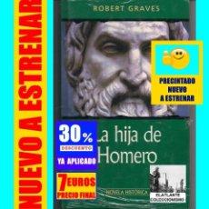 Libros: LA HIJA DE HOMERO - ROBERT GRAVES - RBA - 2004 - TAPA DURA - PRECINTADO NUEVO DE DISTRIBUIDOR. Lote 267895274