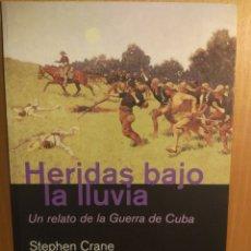 Libros: STEPHEN CRANE. HERIDAS BAJO LA LLUVIA. Lote 269390393