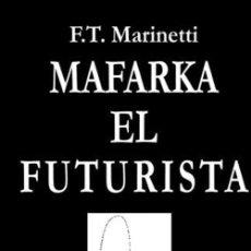 Libros: MAFARKA EL FUTURISTA. F.T. MARINETTI. Lote 269448488