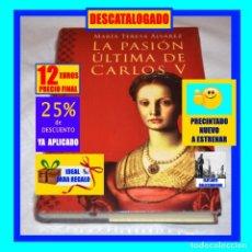 Libros: LA PASIÓN ÚLTIMA DEL EMPERADOR CARLOS V - MARÍA TERESA ÁLVAREZ - CÍRCULO DE LECTORES - NUEVO - 12€. Lote 269756083