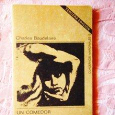 Libros: BAUDELAIRE: UN COMEDOR DE OPIO - TUSQUETS. Lote 270137898