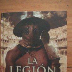 Libros: LA LEGIÓN OLVIDADA. KANE, BEN. EDICIONES B, BARCELONA, 2009. Lote 270662568