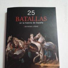 Libros: 25 BATALLAS EN LA HISTORIA DE ESPAÑA ESTADO NUEVO MAS ARTICULOS. Lote 271132083
