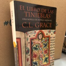 Libros: EL LIBRO DE LAS TINIEBLAS - C. L. GRACE. Lote 276907733