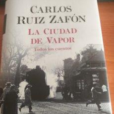 Libros: LA CIUDAD DE VAPOR. CARLOS RUIZ ZAFÓN. Lote 278327293