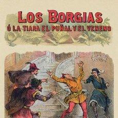 Libros: LOS BORGIAS. O LA TIARA, EL PUÑAL Y EL VENENO POR CASIMIRO LINAIZ DE MIRANDA. REEDICIÓN. TAULA 2018. Lote 278350348