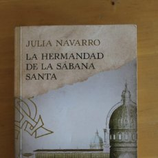 Libros: JULIA NAVARRO- LA HERMANDAD DE LA SÁBANA SANTA - ED. EL PAÍS - AÑO 2016 - 528 PÁGINAS - 13X19CM. Lote 284384008