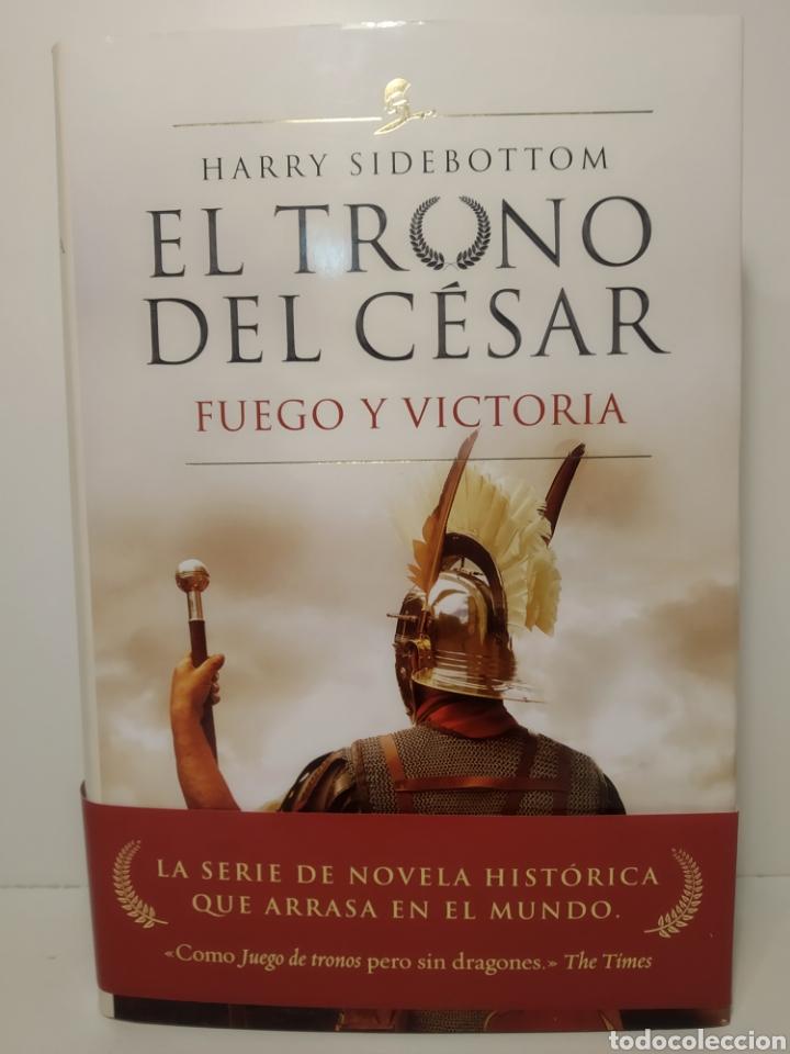 FUEGO Y VICTORIA (SERIE EL TRONO DEL CÉSAR 3) HARRY SIDEBOTTOM (Libros Nuevos - Narrativa - Novela Histórica)