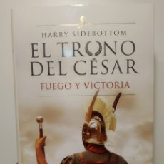 Libros: FUEGO Y VICTORIA (SERIE EL TRONO DEL CÉSAR 3) HARRY SIDEBOTTOM. Lote 286755243