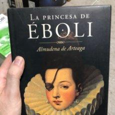 Libros: ALMUDENA DE ARTEAGA: LA PRINCESA DE ÉBOLI. Lote 286828548