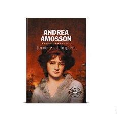 Libros: LAS MUJERES DE LA GUERRA, ANDREA AMOSSON. Lote 286869593