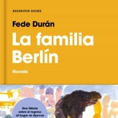 Libros: LA FAMILIA BERLÍN. FEDE DURÁN. -NUEVO. Lote 286960808