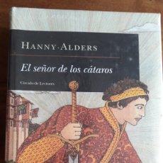 Libros: EL SEÑOR DE LOS CÁTAROS, HANNY ALDERS, PRECINTADO, ED. CÍRCULO DE LECTORES, NUEVO.. Lote 287075298